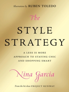 The Style Strategy : A Less-Is-More Approach to Staying Chic and Shopping Smart, Hardback Book