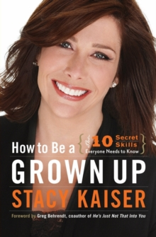 How to Be a Grown Up : The Ten Secret Skills Everyone Needs to Know, Paperback / softback Book