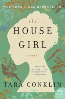 The House Girl : A Novel, Paperback Book