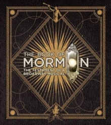 The Book of Mormon : The Testament of a Broadway Musical, Hardback Book