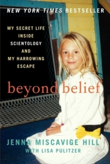Beyond Belief : My Secret Life Inside Scientology and My Harrowing Escape, Paperback Book