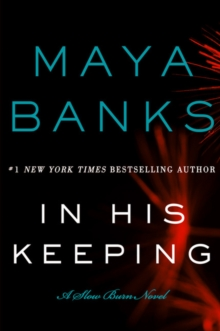 In His Keeping : A Slow Burn Novel, Paperback Book