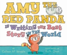 Amy the Red Panda Is Writing the Best Story in the World, Hardback Book
