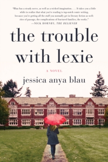 The Trouble with Lexie : A Novel