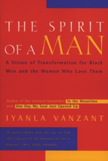 The Spirit of a Man : A Vision of Transformation for Black Men and the Women Who Love Them, Paperback Book