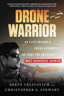 Drone Warrior : An Elite Soldier's Inside Account of the Hunt for America's Most Dangerous Enemies, Paperback Book