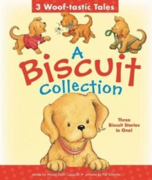 A Biscuit Collection: 3 Woof-tastic Tales : 3 Biscuit Stories in 1 Padded Board Book!, Board book Book