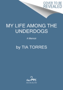 My Life Among the Underdogs : A Memoir, Paperback / softback Book