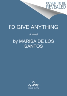 I'd Give Anything : A Novel, Hardback Book