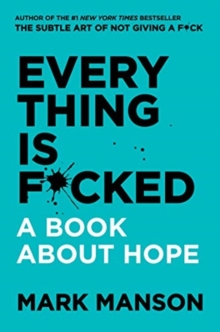 Everything Is F*cked : A Book About Hope, Paperback / softback Book
