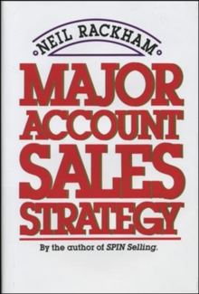Major Account Sales Strategy, Hardback Book