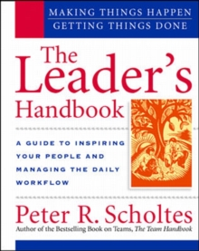 The Leader's Handbook: Making Things Happen, Getting Things Done, Spiral bound Book