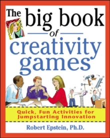 The Big Book of Creativity Games: Quick, Fun Acitivities for Jumpstarting Innovation, Paperback Book
