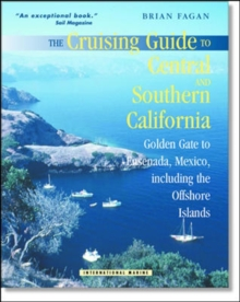 The Cruising Guide to Central and Southern California: Golden Gate to Ensenada, Mexico, Including the Offshore Islands, Paperback / softback Book