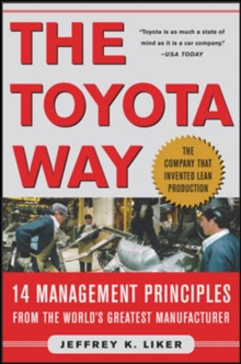 The Toyota Way : 14 Management Principles from the World's Greatest Manufacturer, Hardback Book