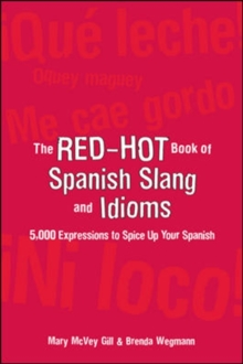 The Red-Hot Book of Spanish Slang : 5,000 Expressions to Spice Up Your Spainsh, Paperback Book