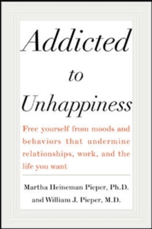 Addicted to Unhappiness, Paperback / softback Book