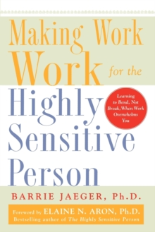 Making Work Work for the Highly Sensitive Person, Paperback Book