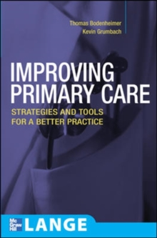 Improving Primary Care: Strategies and Tools for a Better Practice, Paperback / softback Book