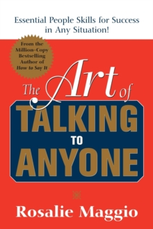 The Art of Talking to Anyone: Essential People Skills for Success in Any Situation : Essential People Skills for Success in Any Situation, Paperback Book
