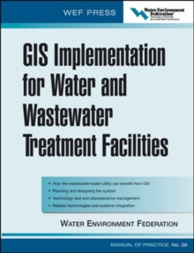 GIS Implementation for Water and Wastewater Treatment Facilities, Hardback Book