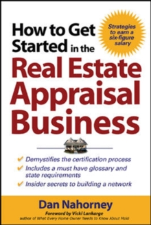 How to Get Started in the Real Estate Appraisal Business, Paperback / softback Book