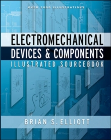 Electromechanical Devices & Components Illustrated Sourcebook, Hardback Book