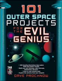 101 Outer Space Projects for the Evil Genius, Paperback / softback Book