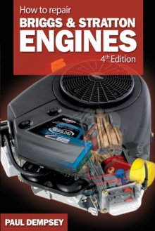 How to Repair Briggs and Stratton Engines, 4th Ed., Paperback Book