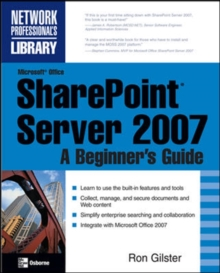 Microsoft (R) Office SharePoint (R) Server 2007: A Beginner's Guide, Paperback / softback Book