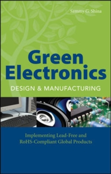 Green Electronics Design and Manufacturing, Hardback Book
