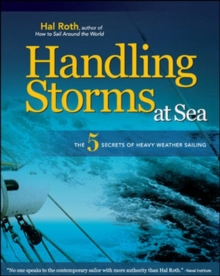 HANDLING STORMS AT SEA : The 5 Secrets of Heavy Weather Sailing, Hardback Book