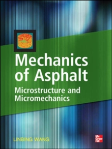 Mechanics of Asphalt: Microstructure and Micromechanics, Hardback Book