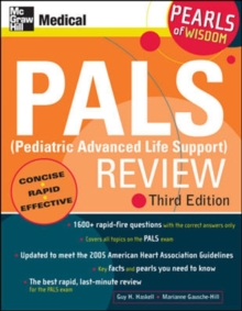 PALS (Pediatric Advanced Life Support) Review: Pearls of Wisdom, Third Edition