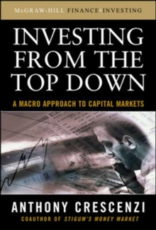 Investing From the Top Down: A Macro Approach to Capital Markets, Hardback Book