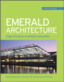 Emerald Architecture: Case Studies in Green Building (GreenSource), Hardback Book