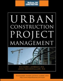 Urban Construction Project Management (McGraw-Hill Construction Series), Hardback Book