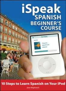 iSpeak Spanish Beginner's Course (MP3 CD+ Guide) : 10 Steps to Learn Spanish on Your iPod, Book Book