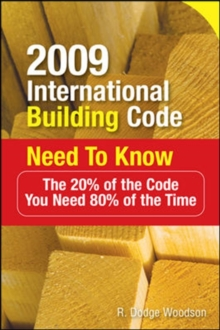 2009 International Building Code Need to Know: The 20% of the Code You Need 80% of the Time, Paperback / softback Book