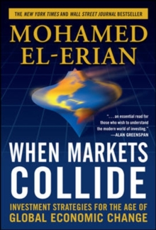 When Markets Collide: Investment Strategies for the Age of Global Economic Change, Hardback Book