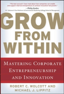 Grow from Within: Mastering Corporate Entrepreneurship and Innovation, Hardback Book