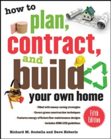 How to Plan, Contract, and Build Your Own Home, Fifth Edition, Paperback / softback Book