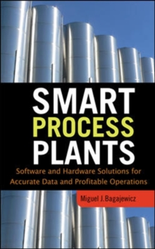 Smart Process Plants: Software and Hardware Solutions for Accurate Data and Profitable Operations, Hardback Book