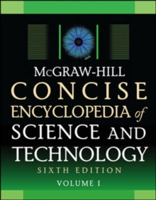 McGraw-Hill Concise Encyclopedia of Science and Technology, Sixth Edition, Hardback Book
