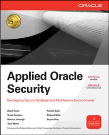 Applied Oracle Security: Developing Secure Database and Middleware Environments, Paperback / softback Book
