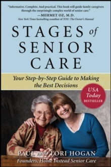 Stages of Senior Care: Your Step-by-Step Guide to Making the Best Decisions, Paperback / softback Book