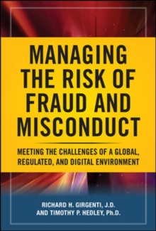 Managing the Risk of Fraud and Misconduct: Meeting the Challenges of a Global, Regulated and Digital Environment, Hardback Book