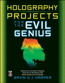 Holography Projects for the Evil Genius, Paperback / softback Book