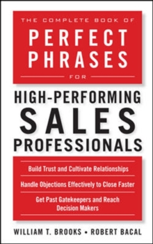 The Complete Book of Perfect Phrases for High-Performing Sales Professionals, Paperback / softback Book