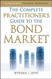 The Complete Practitioner's Guide to the Bond Market, Hardback Book